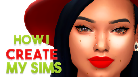 How I Create My Sims